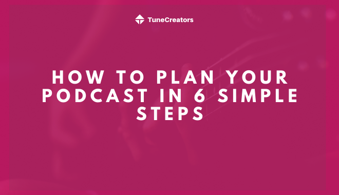 How to plan a money-making podcast in 6 simple steps